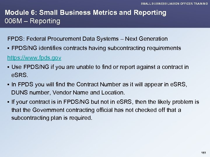 SMALL BUSINESS LIAISON OFFICER TRAINING Module 6: Small Business Metrics and Reporting 006 M
