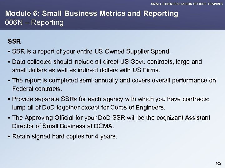 SMALL BUSINESS LIAISON OFFICER TRAINING Module 6: Small Business Metrics and Reporting 006 N