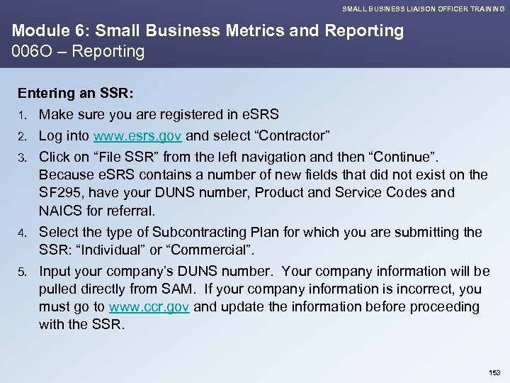 SMALL BUSINESS LIAISON OFFICER TRAINING Module 6: Small Business Metrics and Reporting 006 O