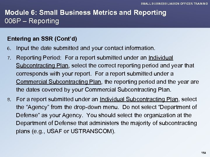 SMALL BUSINESS LIAISON OFFICER TRAINING Module 6: Small Business Metrics and Reporting 006 P
