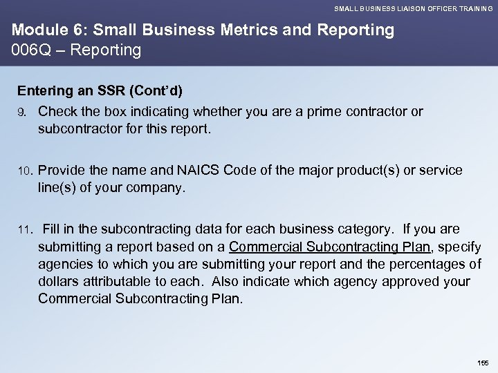 SMALL BUSINESS LIAISON OFFICER TRAINING Module 6: Small Business Metrics and Reporting 006 Q