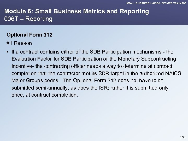 SMALL BUSINESS LIAISON OFFICER TRAINING Module 6: Small Business Metrics and Reporting 006 T