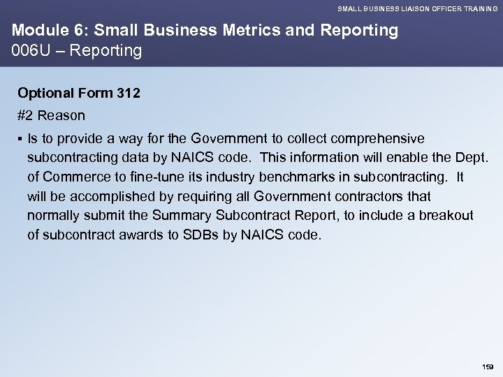 SMALL BUSINESS LIAISON OFFICER TRAINING Module 6: Small Business Metrics and Reporting 006 U