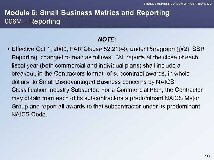 SMALL BUSINESS LIAISON OFFICER TRAINING Module 6: Small Business Metrics and Reporting 006 V