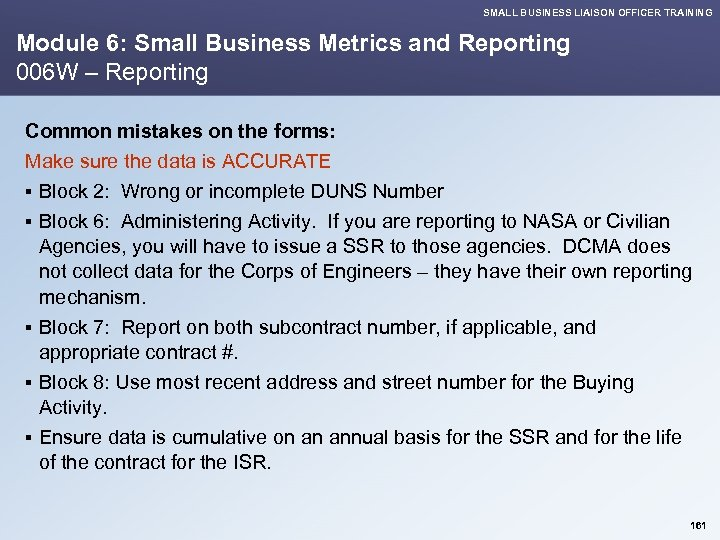 SMALL BUSINESS LIAISON OFFICER TRAINING Module 6: Small Business Metrics and Reporting 006 W