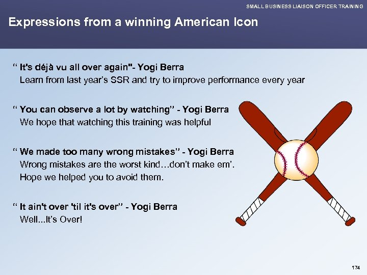 """SMALL BUSINESS LIAISON OFFICER TRAINING Expressions from a winning American Icon """" It's déjà"""