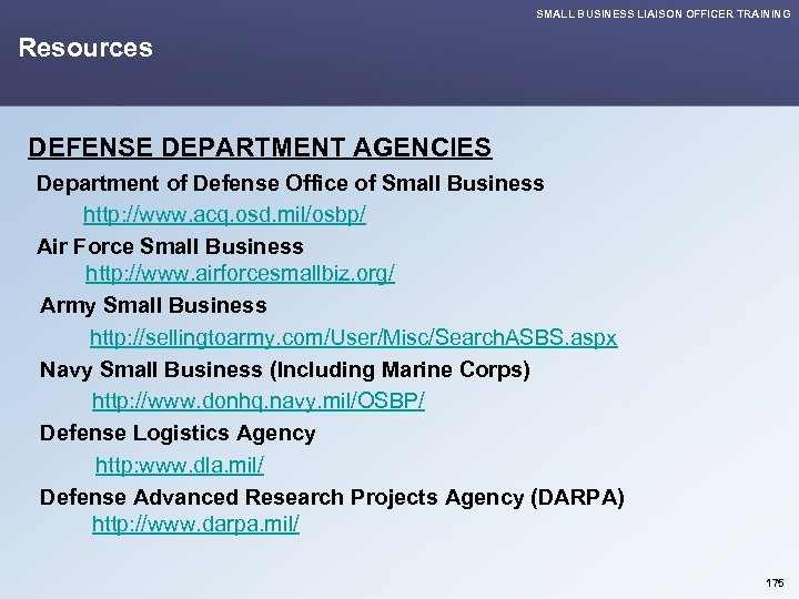 SMALL BUSINESS LIAISON OFFICER TRAINING Resources DEFENSE DEPARTMENT AGENCIES Department of Defense Office of