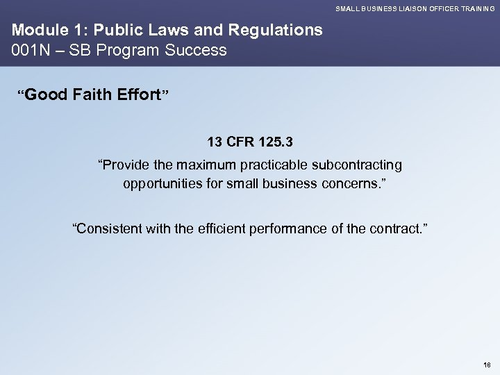 SMALL BUSINESS LIAISON OFFICER TRAINING Module 1: Public Laws and Regulations 001 N –