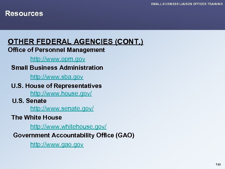 SMALL BUSINESS LIAISON OFFICER TRAINING Resources OTHER FEDERAL AGENCIES (CONT, ) Office of Personnel