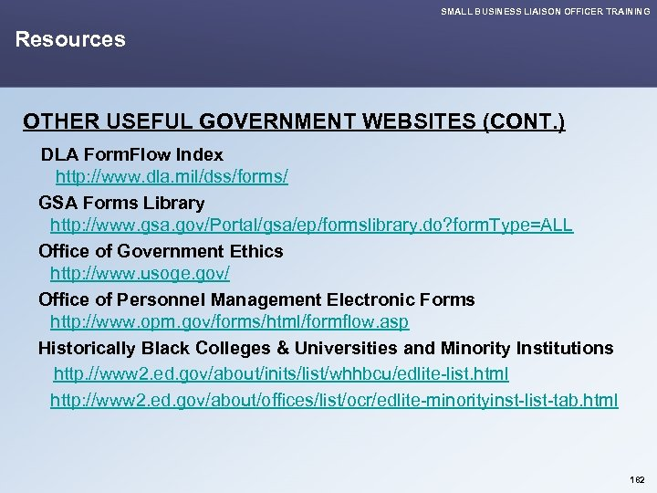 SMALL BUSINESS LIAISON OFFICER TRAINING Resources OTHER USEFUL GOVERNMENT WEBSITES (CONT. ) DLA Form.