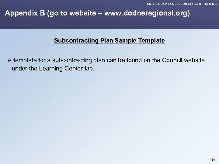 SMALL BUSINESS LIAISON OFFICER TRAINING Appendix B (go to website – www. dodneregional. org)