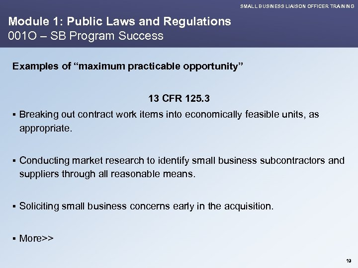 SMALL BUSINESS LIAISON OFFICER TRAINING Module 1: Public Laws and Regulations 001 O –