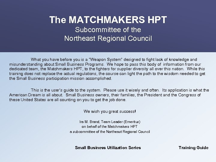 The MATCHMAKERS HPT Subcommittee of the Northeast Regional Council What you have before you