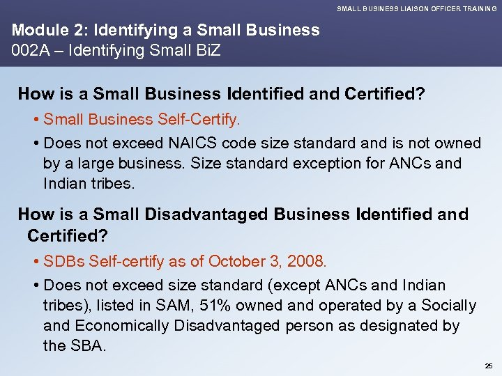 SMALL BUSINESS LIAISON OFFICER TRAINING Module 2: Identifying a Small Business 002 A –