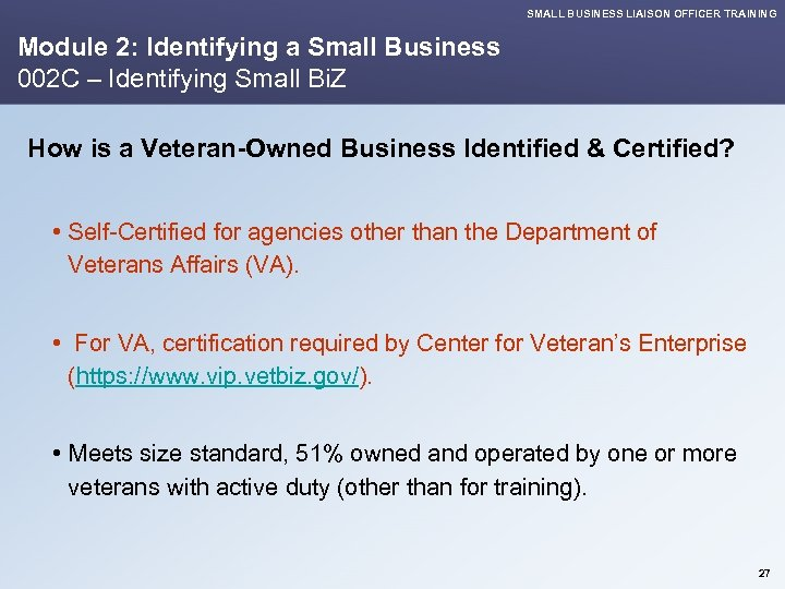 SMALL BUSINESS LIAISON OFFICER TRAINING Module 2: Identifying a Small Business 002 C –