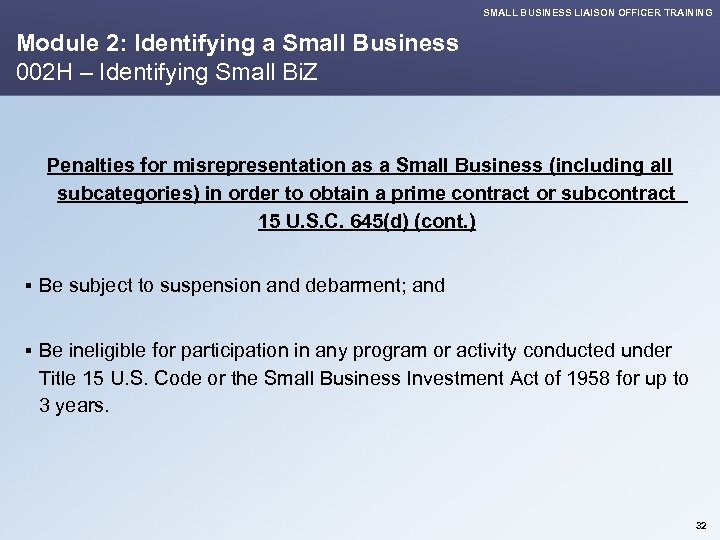SMALL BUSINESS LIAISON OFFICER TRAINING Module 2: Identifying a Small Business 002 H –