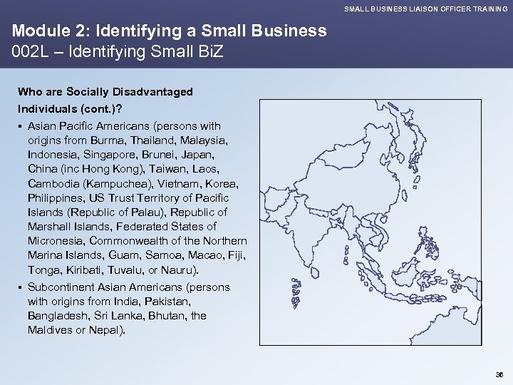 SMALL BUSINESS LIAISON OFFICER TRAINING Module 2: Identifying a Small Business 002 L –