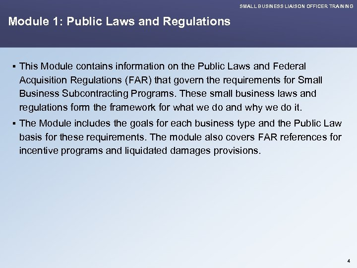 SMALL BUSINESS LIAISON OFFICER TRAINING Module 1: Public Laws and Regulations § This Module