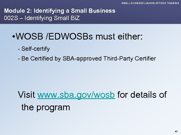 SMALL BUSINESS LIAISON OFFICER TRAINING Module 2: Identifying a Small Business 002 S –