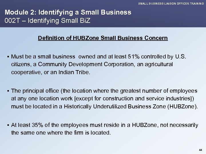 SMALL BUSINESS LIAISON OFFICER TRAINING Module 2: Identifying a Small Business 002 T –