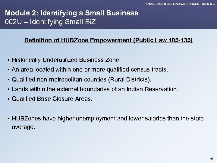 SMALL BUSINESS LIAISON OFFICER TRAINING Module 2: Identifying a Small Business 002 U –