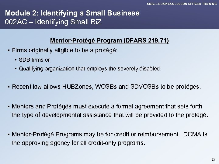 SMALL BUSINESS LIAISON OFFICER TRAINING Module 2: Identifying a Small Business 002 AC –