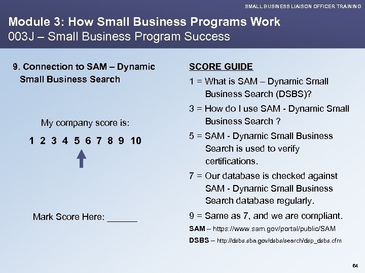 SMALL BUSINESS LIAISON OFFICER TRAINING Module 3: How Small Business Programs Work 003 J
