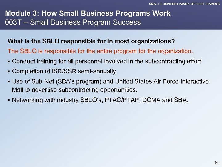 SMALL BUSINESS LIAISON OFFICER TRAINING Module 3: How Small Business Programs Work 003 T