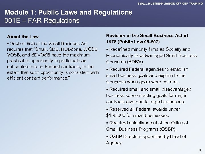 SMALL BUSINESS LIAISON OFFICER TRAINING Module 1: Public Laws and Regulations 001 E –
