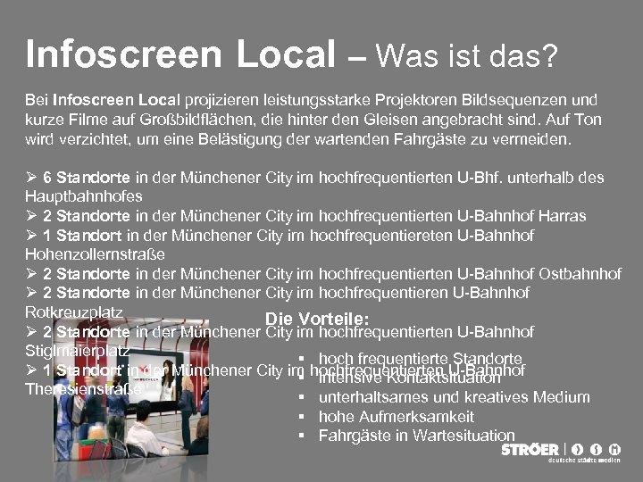 Infoscreen Local – Was ist das? Bei Infoscreen Local projizieren leistungsstarke Projektoren Bildsequenzen und