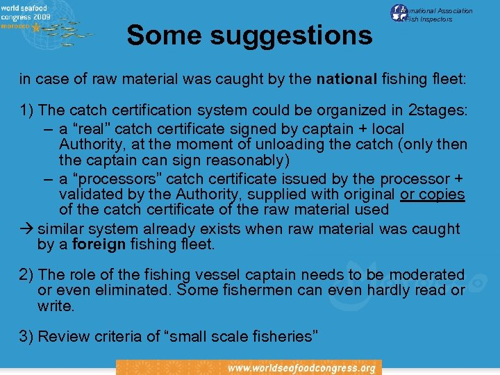 Some suggestions International Association of Fish Inspectors in case of raw material was caught