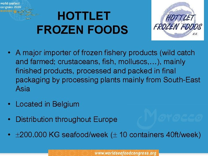 HOTTLET FROZEN FOODS International Association of Fish Inspectors • A major importer of frozen