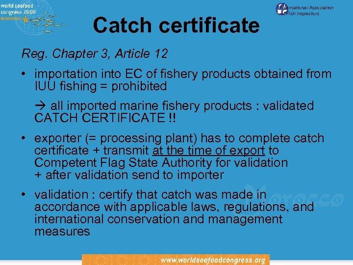 Catch certificate International Association of Fish Inspectors Reg. Chapter 3, Article 12 • importation