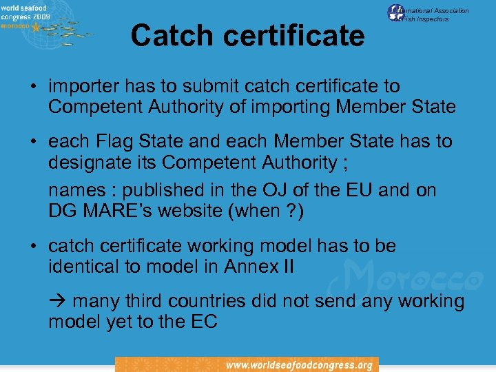 Catch certificate International Association of Fish Inspectors • importer has to submit catch certificate