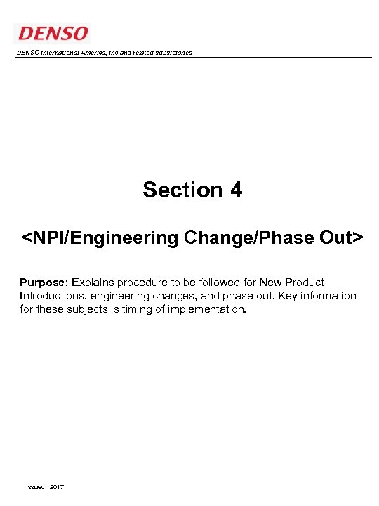 DENSO International America, Inc and related subsidiaries Section 4 <NPI/Engineering Change/Phase Out> Purpose: Explains