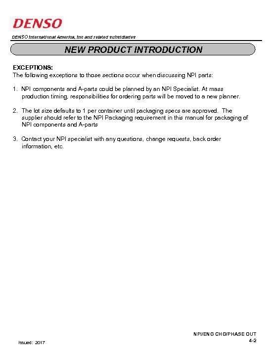 DENSO International America, Inc and related subsidiaries NEW PRODUCT INTRODUCTION EXCEPTIONS: The following exceptions