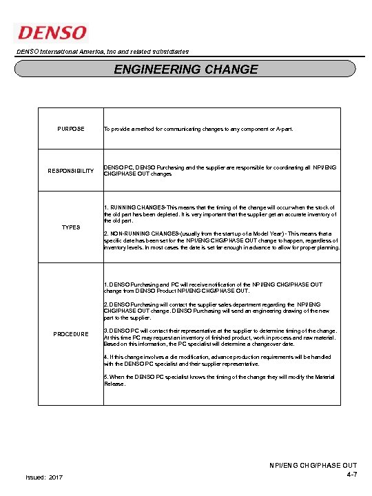 DENSO International America, Inc and related subsidiaries ENGINEERING CHANGE PURPOSE RESPONSIBILITY To provide a