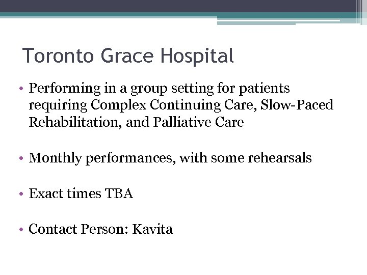 Toronto Grace Hospital • Performing in a group setting for patients requiring Complex Continuing