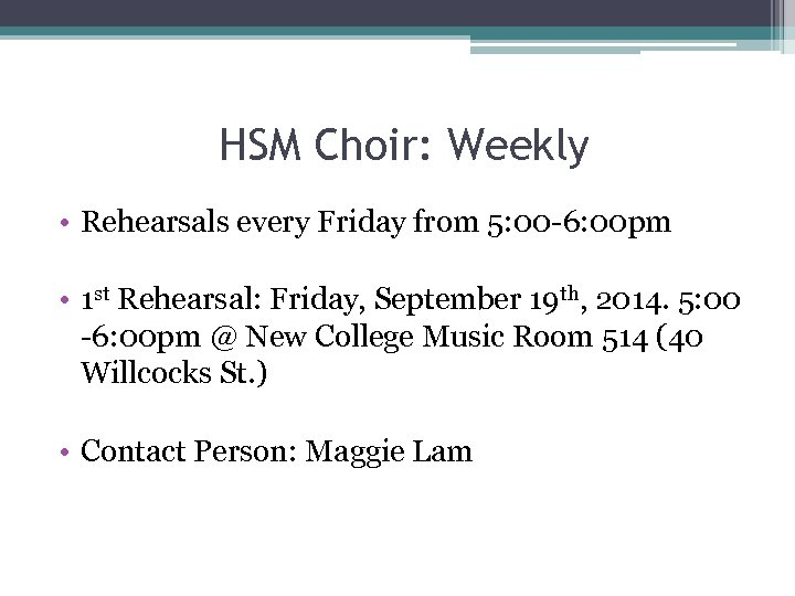 HSM Choir: Weekly • Rehearsals every Friday from 5: 00 -6: 00 pm •