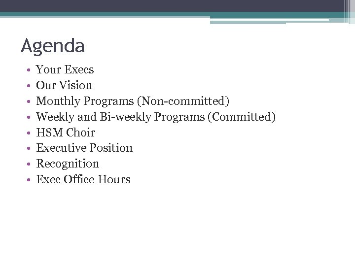 Agenda • • Your Execs Our Vision Monthly Programs (Non-committed) Weekly and Bi-weekly Programs