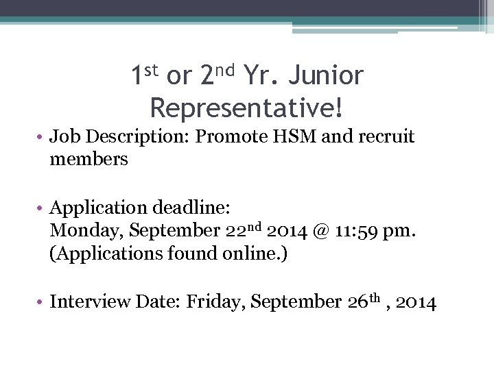 1 st or 2 nd Yr. Junior Representative! • Job Description: Promote HSM and