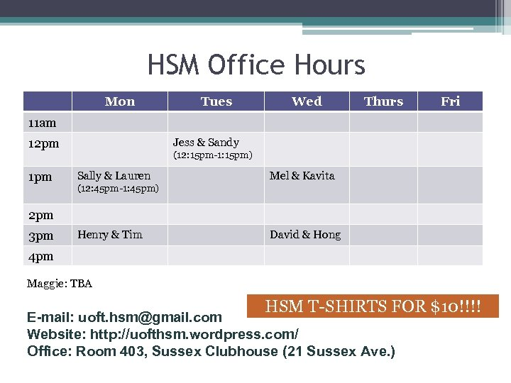HSM Office Hours Mon Tues Wed Thurs Fri 11 am Jess & Sandy 12