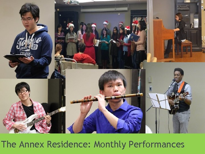 The Annex Residence: Monthly Performances