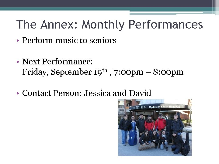 The Annex: Monthly Performances • Perform music to seniors • Next Performance: Friday, September