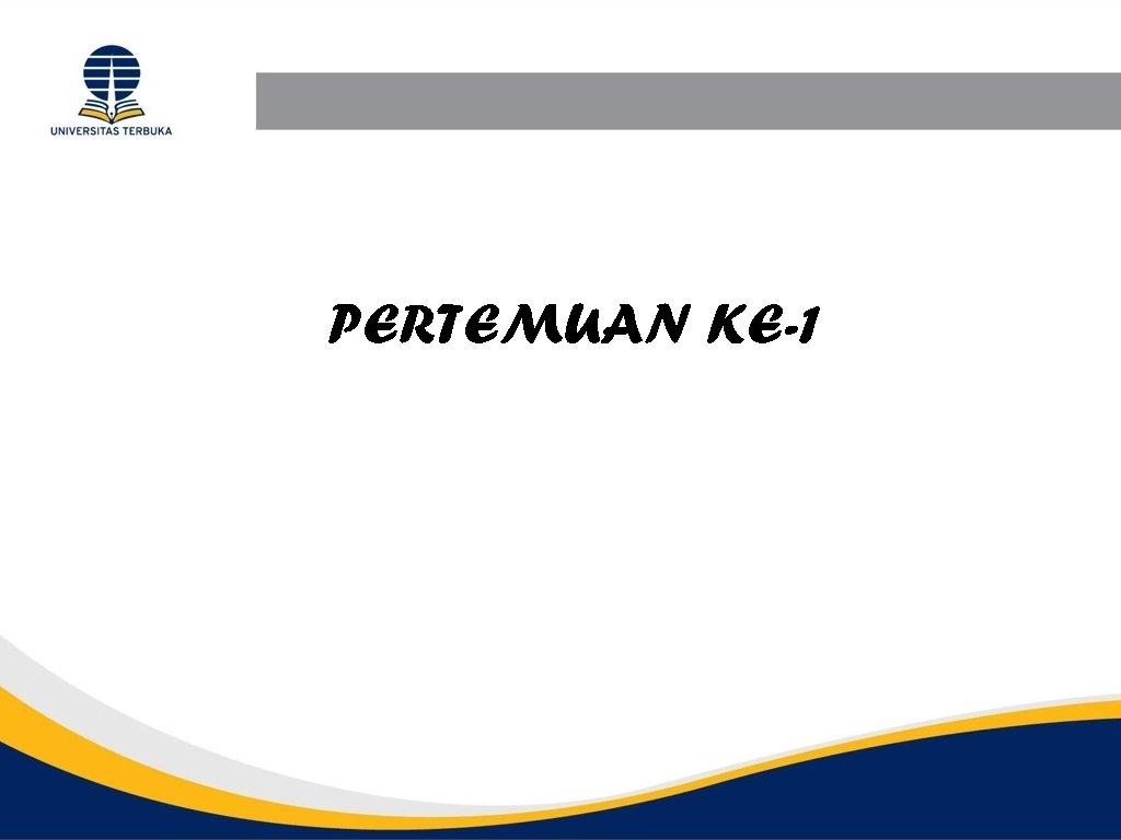 PERTEMUAN KE-1