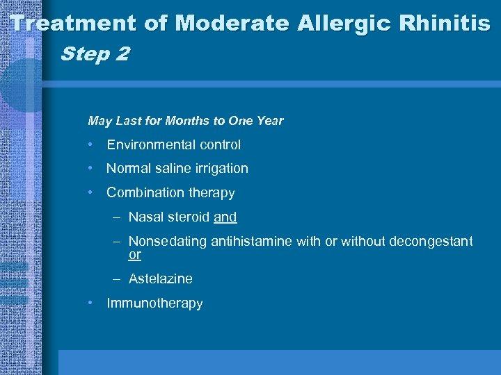 Treatment of Moderate Allergic Rhinitis Step 2 May Last for Months to One Year