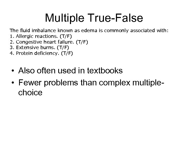 Multiple True-False The fluid imbalance known as edema is commonly associated with: 1. Allergic