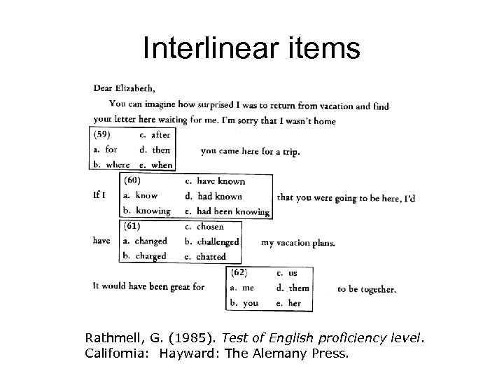 Interlinear items Rathmell, G. (1985). Test of English proficiency level. California: Hayward: The Alemany