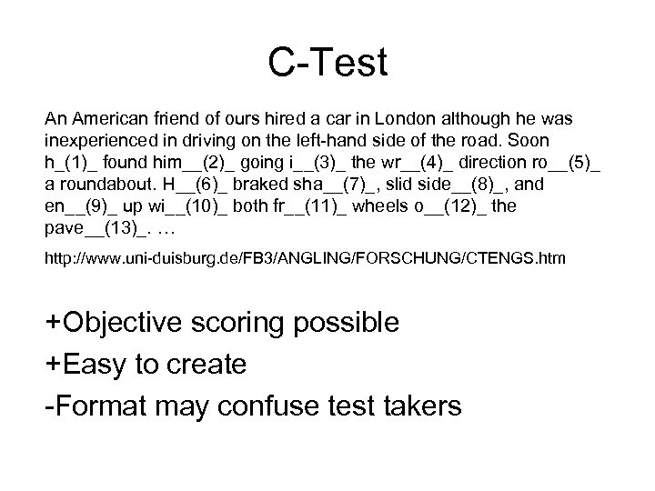 C-Test An American friend of ours hired a car in London although he was