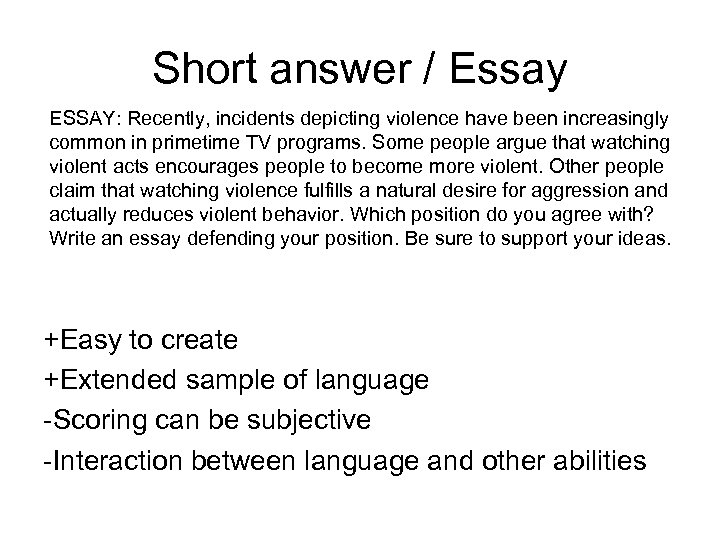 Short answer / Essay ESSAY: Recently, incidents depicting violence have been increasingly common in